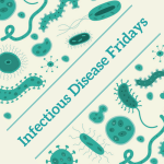 Infectious Disease Fridays #IDFridays