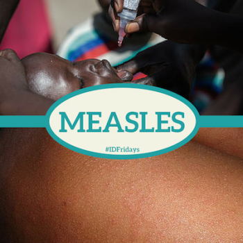 #IDFridays Week 4: Measles: https://www.drasatrust.org/measles/