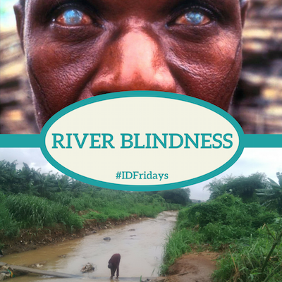 Infectious Disease Fridays: #IDFridays Week 29: River Blindness