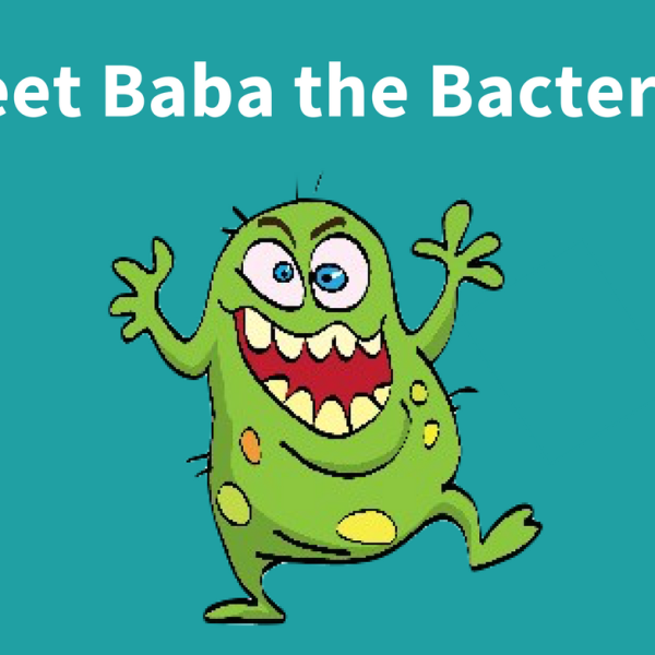 Baba the Bacteria has wreaked havoc for a looooong time. He causes us to have everything from vomiting to diarrhea. He's terrible and we need to get rid of him now! Help!!! Click the button on this page to submit your ideas