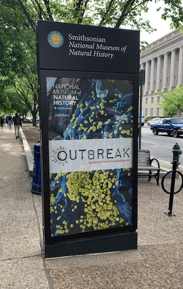 Exhibition at Smithsonian National Museum of Natural History called Outbreak: Epidemics in a Connected World